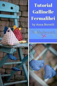 Tutorial di cucito creativo per realizzare Le galline fermalibri che possono diventare anche dei cuscini morbidosi ( by Anna Borrelli)