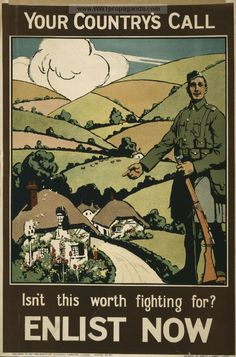 Your Country's Call - Isn't This Worth Fighting for? Enlist Now - World War I vintage poster featuring inviting soldier in front of lush and mountainous country village scene Ww1 Propaganda Posters, World War One, British Army, Travel Posters, Posters Uk, Military History, Rodin, Vintage Posters, Wwii