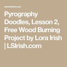 Pyrography Doodles, Lesson 2, Free Wood Burning Project by Lora Irish | LSIrish.com