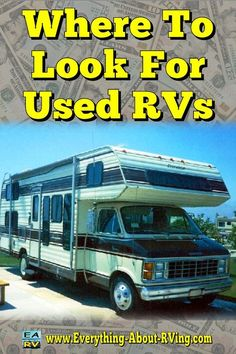 Where To Look For Used RVs Where To Look For Used RVs: We have listed some of the places that you can find used RVs… Read More: www.everything-ab… Happy RVing! Rv Camping Checklist, Rv Camping Tips, Camping Ideas, Camping Tools, Camping Glamping, Family Camping, Outdoor Camping, Rv Campers For Sale, Used Motorhomes For Sale