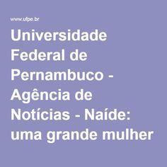 Universidade Federal de Pernambuco - Agência de Notícias - Naíde: uma grande mulher