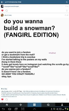 Do you want to build a snowman parody. Except Theo is Percy and Instagram is Pinterest. Who wants to help me write the rest?!