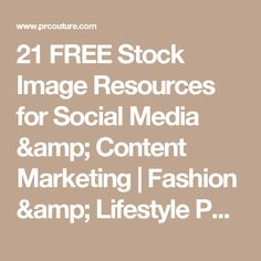 21 FREE Stock Image Resources for Social Media & Content Marketing | Fashion & Lifestyle PR Sourcebook | PR Couture