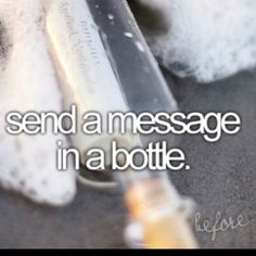 Need To - Send A Message In A Bottle
