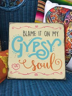 Blame it on my Gypsy Soul BOHO decor distressed by AmericanAtHeart