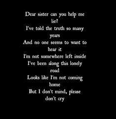 Dear Sister - The Pretty Reckless even though the song is short, its still an amazing song <3