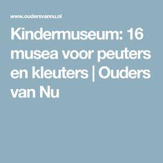 Kindermuseum: 16 musea voor peuters en kleuters | Ouders van Nu