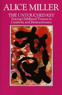 The Untouched Key: Tracing Childhood Trauma in Creativity and Destructiveness by Alice Miller http://www.amazon.co.uk/dp/1853811874/ref=cm_sw_r_pi_dp_Ae3owb1CG2FPD