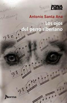 """Perdido Entre Los Libros: Reseña de """"Los ojos del perro siberiano"""" de Antonio Santa Ana"""