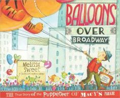Balloons-Over-Broadway: The True Story of the Puppeteer of Macy's Parade by Melissa Sweet. A delightful story about Tony Sarg who had a dream and invented the giant balloons that we see in the Macy's Thanksgiving Day Parade. Thanksgiving Books, Thanksgiving Day Parade, Thanksgiving Activities, Fall Books, Thanksgiving Traditions, Nonfiction Books For Kids, Literary Nonfiction, Children's Book Awards, Melissa Sweet