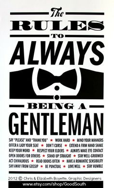 """GENTLEMEN RULE! The Rules to Always Being a Gentleman. One of the criteria:  READ BOOKS OFTEN ;-)   2012 © Chris & Elizabeth Boyette (Raleigh, North Carolina) via their etsy shop. """"All rights reserved. This design is not to be copied, modified or redistributed in any way. Sale of this item does not transfer its copyright."""" [Do not remove caption. The law requires you to credit the artist. Link to directly to the artist's site.]"""