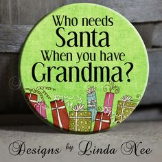 You still need Santa but Grandma definitely can compete.