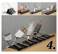I just did this!,   4.) Cord Organization Tips - Use metal clips to organize your cords for your gadgets and chargers on the side of a desk or table so you aren't hunting down a cord every time you need to plug in your laptop or ipod. You can also use bread tags as cord labels by writing the cord type on the tag and clipping it to the cord.