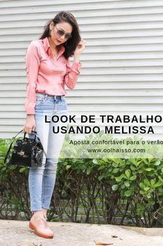 d3753e43c look de trabalhando usando calça jeans e sapato melissa. looks com melissa.  look confortável