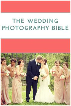 The Wedding Photography Tips Bible: Everything You Need to Know about Wedding Photography
