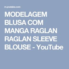 MODELAGEM BLUSA COM MANGA RAGLAN   RAGLAN SLEEVE BLOUSE - YouTube