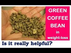Super Fast Weight loss with GREEN COFFEE, is it possible, Green Coffee Bean - Dr Shalini, - YouTube