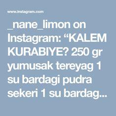 """_nane_limon on Instagram: """"KALEM KURABIYE🍃 250 gr yumusak tereyag 1 su bardagi pudra sekeri 1 su bardagi nisasta(bugday nisastasi) Yarim su bardagi siviyag Aldigi…"""" • Instagram"""