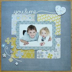 you and me - Scrapbook.com #memoriesscrapbook