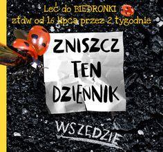 Zniszcz Ten Dziennik Wszędzie w Biedronce w super cenie - od 16.07 :)