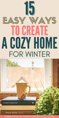 How to make your cozy home for winter, using these 15 simple tips. Easy ideas to transform your space into your own comfortable oasis. Take care of your mental health early through your living area, start now, and enjoy it later! #hyggehome #winterselfcare