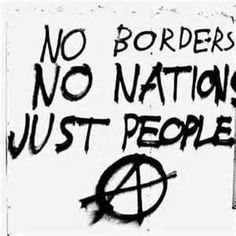 No Borders. No Nations. Just People.