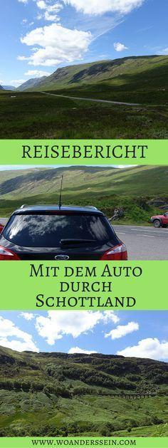 Reisebericht - Roadtrip durch die schottischen Highlands Teil 1 - von Edinburgh nach Port Wiliams über Glen Coe