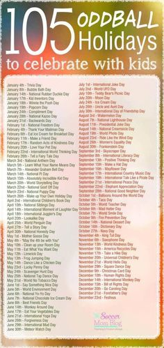 105 Weird and Wacky Holidays to Celebrate with Kids Looking for boredom busters? Grab this list of over 100 unique holidays and find something fun to celebrate as a family! Wacky & weird holidays every month!