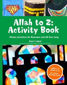 Allah to Z: An Islamic Children's Alphabet Book. In Allah to Z, an Islamic children's book, children of all backgrounds will delight in these 26 simple rhymes that introduce Islam in a fun, contemporary way. Eid Crafts, Ramadan Crafts, Ramadan Decorations, Crafts For Kids, Islamic Books For Kids, Islam For Kids, Childrens Alphabet, Alphabet Book, Ramadan Activities