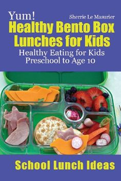 Yum! Healthy Bento Box Lunches for Kids: Healthy Eating for Kids Preschool to Age 10 (School Lunch Ideas) by Sherrie Le Masurier,http://www.amazon.com/dp/1482741660/ref=cm_sw_r_pi_dp_4xmXsb1SFG2DYQX8