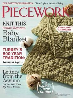 PieceWork July/August Enjoy an issue of PieceWork celebrating cotton. Cotton's history goes back at least years. Knitting Magazine, Crochet Magazine, Free Crochet, Knit Crochet, Crochet Hats, Baby Kit, Free Text, Knitting Books, Knitted Baby Blankets