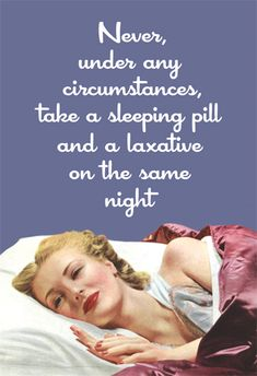 Some humor but truism-- ingredients in OTC sleep aid may cause the bowels to relax to such a degree to cause incontinence after reattachment.