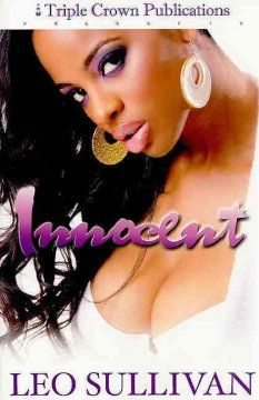 Innocent by Leo Sullivan.  Click the cover image to check out or request the Douglass Branch Urban Fiction kindle.