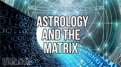 Astrology And The Matrix  in5d in 5d in5d.com www.in5d.com http://in5d.com/