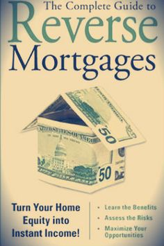 Complete Guide to Reverse Mortgage.