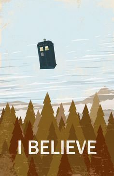 I BELIEVE Doctor Who 24x36 tardis i want to by bigbadrobot