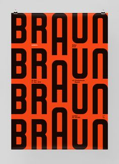 an exhibition of commissioned poster designs and '60s Braun products curated by Peter Kapos.