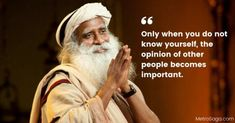 Sadhguru Jaggi Vasudev, or commonly known as Sadhguru is an Indian Yogi, Mystic and a realized master. Being counted among the Top 50 Influential Persons in India, Shri Sadhguru offers Yoga Program… Apj Quotes, Gita Quotes, Drake Quotes, Karma Quotes, Affirmation Quotes, Wisdom Quotes, Lesson Quotes, Enlightenment Quotes, Spiritual Quotes