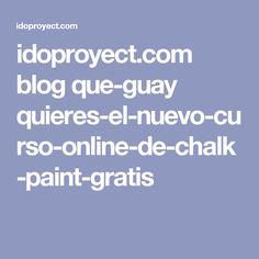 idoproyect.com blog que-guay quieres-el-nuevo-curso-online-de-chalk-paint-gratis