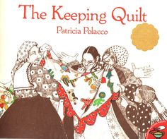 Patricia Polacco «The Keeping Quilt» (1988)