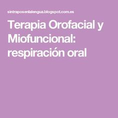 Terapia Orofacial y Miofuncional: respiración oral