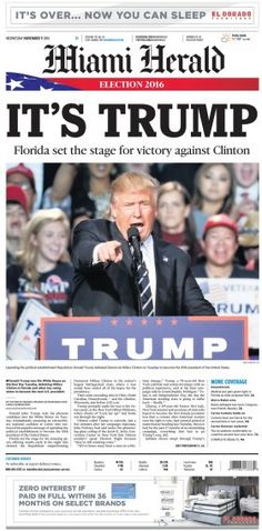 Newspapers and digital sites around the world reacted to the news that Donald Trump will become the president of the United States. John Trump, Donald Trump, Miami Herald, Herald News, Newspaper Cover, Presidential History, Election Night, Tv Guide, Victorious