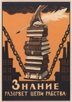 Znaniye razorvet tsepi rabstva [Knowledge Will Break the Chains of Slavery], a poster by Alexei Radakov (1872-1942). Published by GIZ, Petrograd, 1920.
