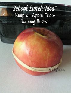 school lunch idea, keeping an apple from turning brown, #apples, #schoollunch, #schoollunchidea, #packalunch, #lifehacks, #rubberband