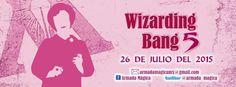 WIZARDING BANG V, 2015 - Satelite, Estado de México, 26 de Julio 2015