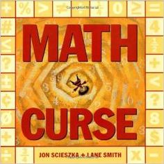 Math Curse by Jon Scieszka and Lane Smith (with free printable lesson plans to go along with the book.) @mathgeekmama