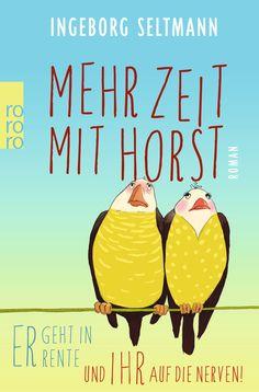 Ingeborg Seltmann: Mehr Zeit mit Horst (Rowohlt Verlag)