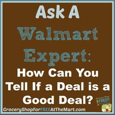How Can You Tell If a Deal is a Good Deal? http://www.groceryshopforfreeatthemart.com/ask-a-walmart-expert-how-can-you-tell-if-a-deal-is-a-good-deal/