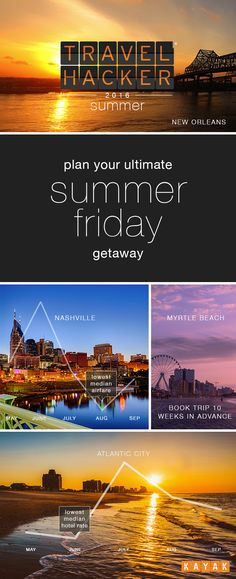 Our 2016 Summer Travel Hacker Guide has the summer's top travel destinations. With our Top Trending Summer Friday Destinations, we give you the low-down on the where, when and how much of planning your summer vacation. So, all you need to worry about is calling out of work on a Friday. #TravelProblemSolved