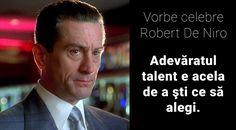 """Citate de Robert De Niro: """"Adevăratul talent e acela de a şti ce să alegi"""" Hollywood, Movie, Robert De Niro"""